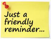 Friendly reminder