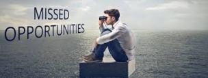 missed opportunites