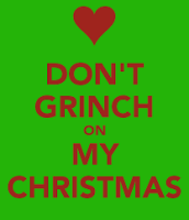 Don't grinch on my Christmas